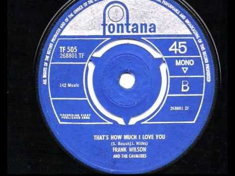 J Frank Wilson & The Cavaliers - That's How Much I Love You - 1964 45rpm