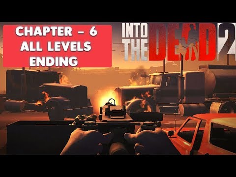 INTO THE DEAD 2 - GAMEPLAY WALKTHROUGH - ( CHAPTER 6 ALL LEV