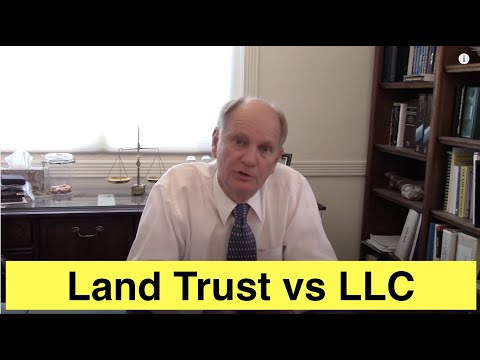 Land Trust vs LLC to Hold Property