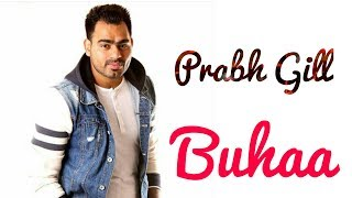 Buhaa | full song | by prabh gill | Latest Punjabi song