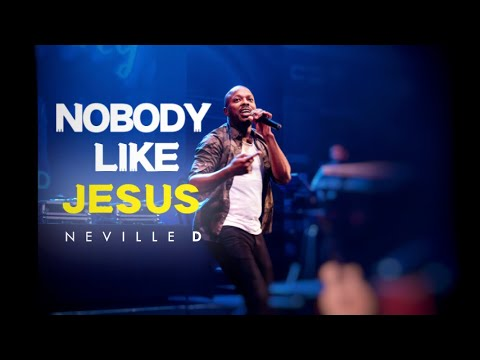 Neville D - Nobody Like Jesus ft. Cjay (Music Video)