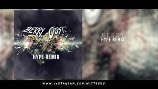 Berry - Hype Remix (Audio)