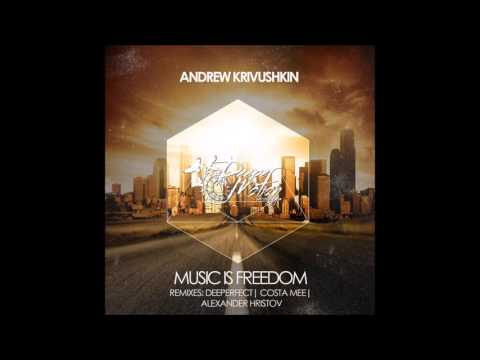 Andrew Krivushkin - Music Is Freedom (Deeperfect Remix)