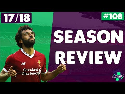 END OF SEASON REVIEW | Let's Talk Fantasy Premier League 2017/18 #108