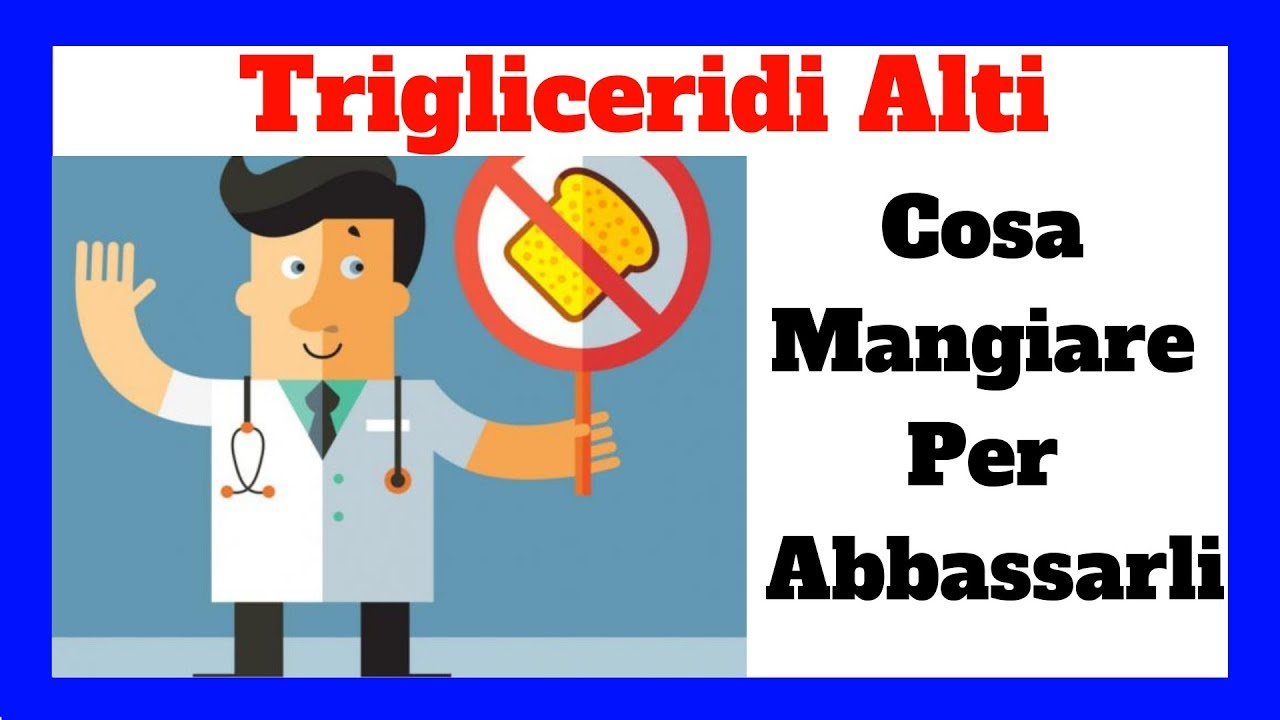 dieta per eliminare i trigliceridi alti