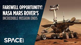 Farewell Opportunity! NASA Mars Rover