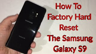 How to Factory Hard Reset Your Samsung Galaxy S9