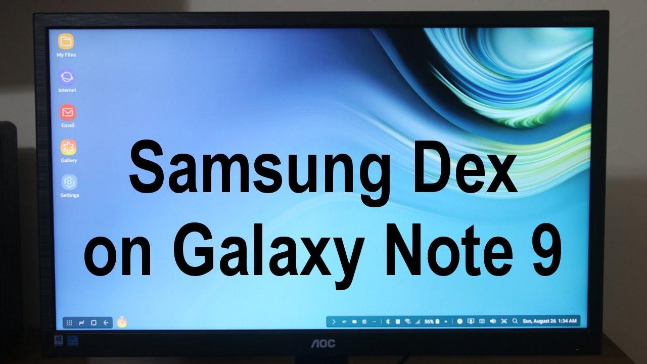 Transform Your Galaxy Note 9 into a full blown PC via Samsung DEX