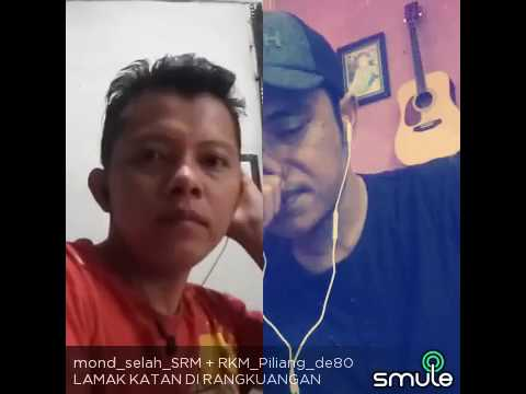 Lagu baibo... Lamak katan sampai rangkungan cover RKM Piliang de80 & mond selah SRM
