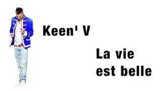 Keen' V - La vie est belle (Vidéo Lyrics Officielle)