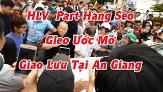 """Giải Trí #010 HLV Part Hang Seo """"Gieo Ước Mơ"""" Tại TP.Long Xuyên - MienTayColor"""