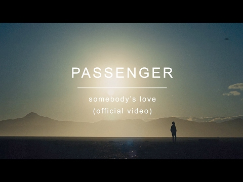 Passenger  Somebodys Love