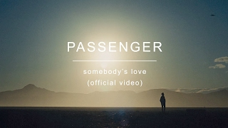 Video Passenger | Somebody's Love (Official Video) download MP3, 3GP, MP4, WEBM, AVI, FLV Juli 2018