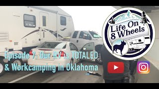 Episode 7: Our RV is TOTALED & Workcamping in Oklahoma