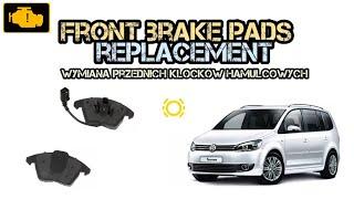 Front brake pads replacement Vw Touran - przednie klocki hamulcowe VW TOURAN - Wymiana
