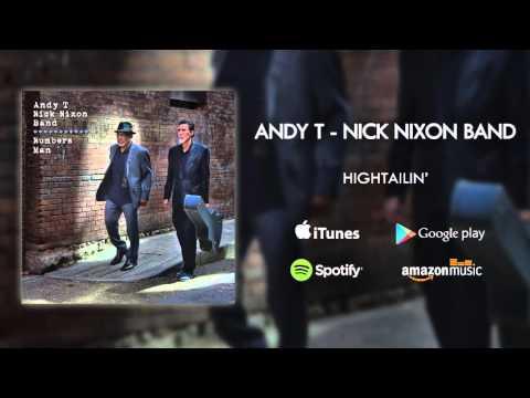 Andy T - Nick Nixon Band - Hightailin'