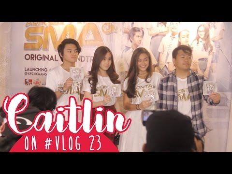 Caitlin On #VLOG 23 - Yeay! Lagu-Lagu Baper #AdaCintaDiSMA Is OUT!