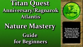 Titan Quest Anniversary  Nature Mastery Guide For Beginners
