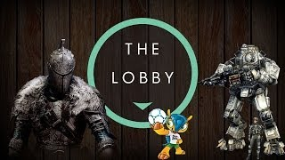 Titanfall x360, Dark Souls II PC - The Lobby