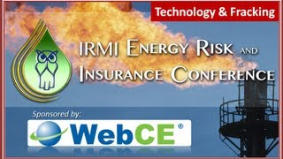 IRMI Energy Conference Review: New technologies and fracking.
