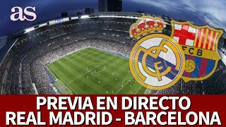 REAL MADRID VS BARCELONA| Previa EN DIRECTO desde el BERNABÉUI Diario AS