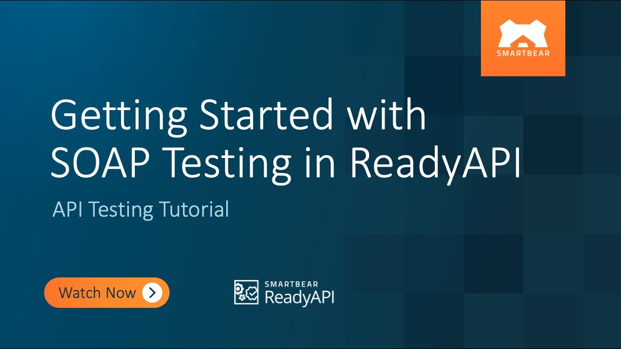 Getting Started with SOAP Testing in ReadyAPI | API Testing Tutorial