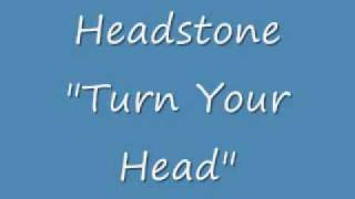 "Headstone - ""Turn Your Head"""