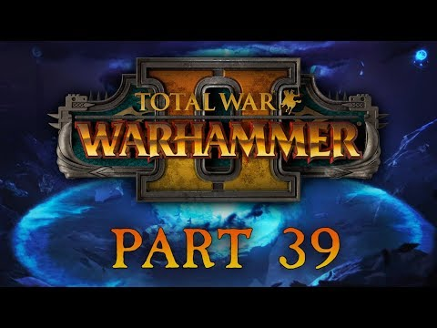 Total War: Warhammer 2 - Part 39 - The Invasion of Ulthuan