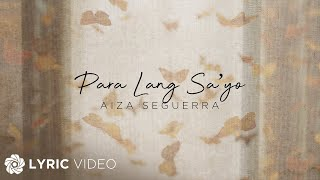 "Para Lang Sa'yo - Aiza ""Ice"" Seguerra (Lyrics)"
