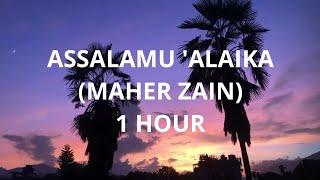 Assalamu 'Alayka (1 HOUR) - Maher Zain | ماهر زين - السلام عليك