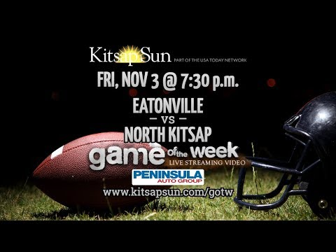 GOTW: Eatonville @ North Kitsap, Nov 3