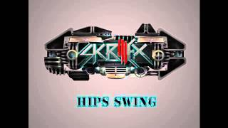 Skrillex - Hips Swing