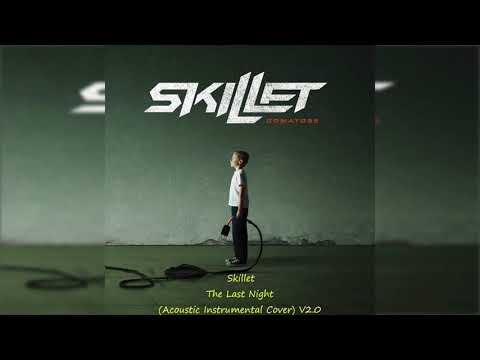 Skillet The Last Night (Acoustic Instrumental Cover) V2 0