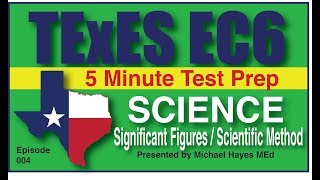 TExES EC-6 Science Significant Figures and Scientific Method, Episode 4 [Free Test Prep]