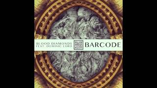 Blood Diamonds - Barcode feat. Dominic Lord (Figure Remix)