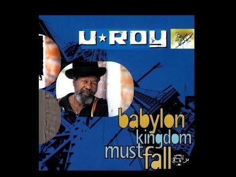 U-Roy - Babylon Kingdom Must Fall (Full Album)