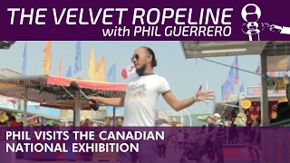 SessionsX The Velvet Ropeline: Phil Visits the Canadian National Exhibition
