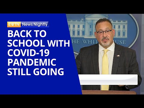Secretary of Education Worries 'Adult Actions' May Impact Schools Reopening   EWTN News Nightly