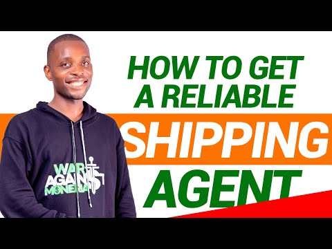 HOW TO GET A RELIABLE SHIPPING AGENT