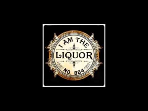 I Am The Liquor  - Full Album