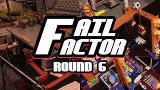 Fail Factor: Round 6