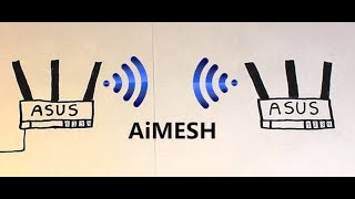 [HOWTO] Set Up ASUS AiMesh System [Whole-Home WiFi]