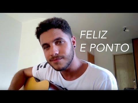 Feliz e Ponto - Silva (Cover por Arthur Henrique)