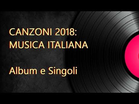 Musica 2018 Musica Italiana Album E Singoli Youtube
