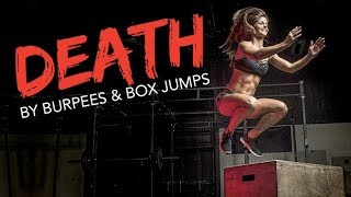 Death By Burpees and Box Jumps (WILL YOU MAKE IT??)