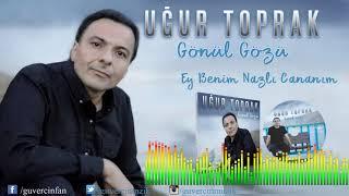 Ugur Toprak - Ey Benim Nazli Cananim  Guvercin Muzik      Resimi