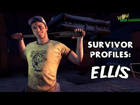 *L4D2* SURVIVOR PROFILES: -ELLIS-