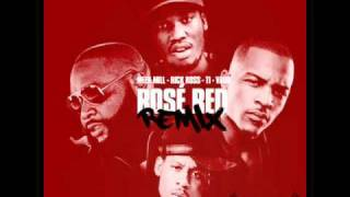Meek Mill Ft. T.I. , Vado & Rick Ross - Rose' Red Remix CDQ