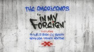 Gambar cover The Americanos   In My Foreign ft Ty Dolla $ign, Lil Yachty, Nicky Jam & French Montana