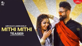 Mithi Mithi (Teaser) Amrit Maan Ft Jasmine Sandlas | Intense | Crown Records